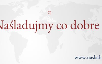 """Chciałbyś wprowadzenia w Polsce rozwiązań prawnych z innych krajów? Zgłoś je do projektu """"Naśladujmy co dobre""""."""