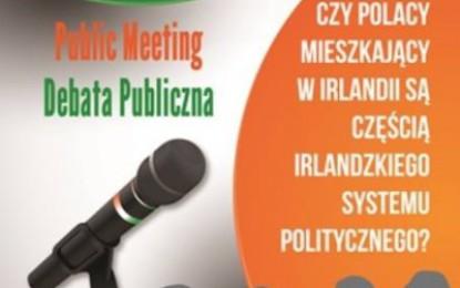 Czy Polacy jako grupa nacisku stanowią część irlandzkiego systemu politycznego? Zapraszamy na debatę !
